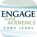 Engage Your Audience by Tony Jeary